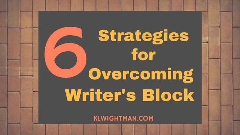 6 Strategies for Overcoming Writer's Block via KLWightman.com