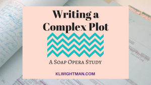Writing a Complex Plot: A Soap Opera Study blog post via KLWightman.com