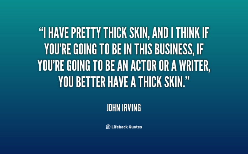 John Irving agrees: writers must have thick skin