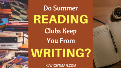 Do Summer Reading Clubs Keep You From Writing via KLWightman.com