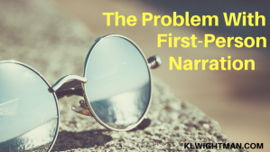 The Problem With First-Person Narration via KLWightman.com