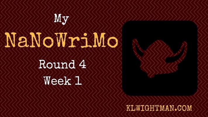 My NaNoWriMo Round 4: Week 1 Blog Post