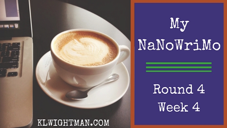 My NaNoWriMo Round 4 Week 4 KLWightman.com