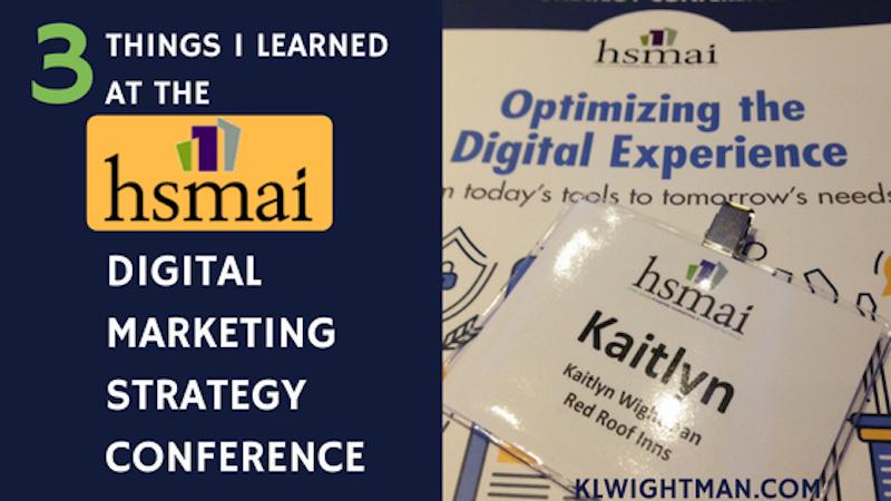 HSMAI Digital Marketing Strategy Conference via KLWightman.com