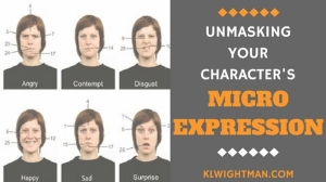 Unmasking Your Character's Micro Expression Blog Post via KLWightman.com