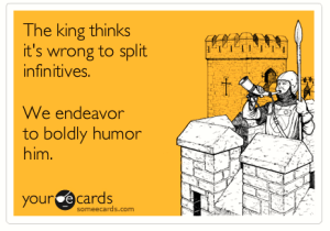 Split Infinitives to the King Humor eCard