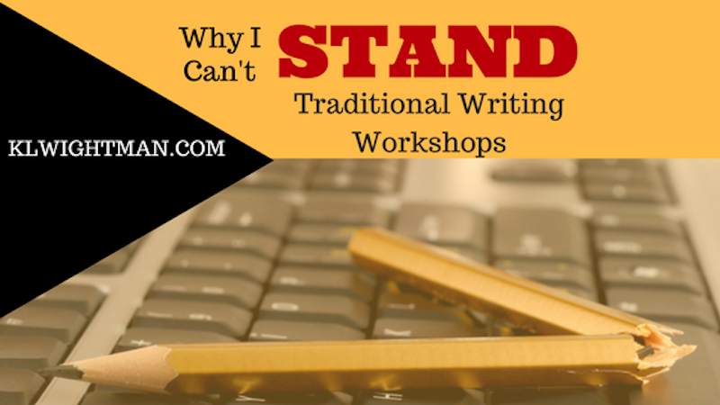 Why I Can't Stand Traditional Writing Workshops Blog Post