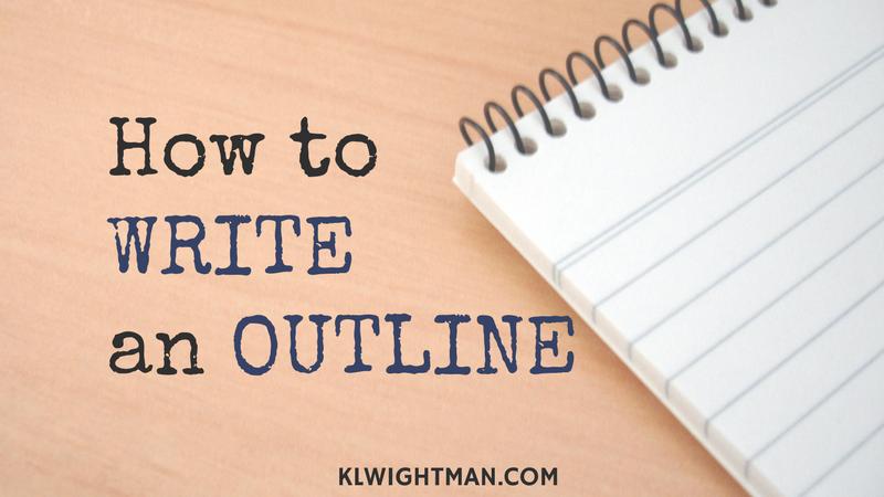 How to Write an Outline blog post via KLWightman.com