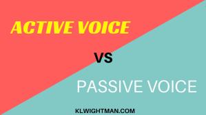 Active Voice vs Passive Voice via KLWightman.com