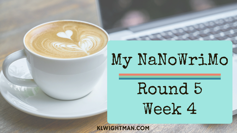 My NaNoWriMo Round 5 Week 4 via KLWightman.com