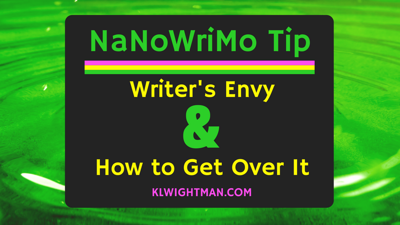 NaNoWriMo Tip: Writer's Envy & How to Get Over It