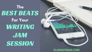 The Best Beats For Your Writing Jam Session via KLWightman.com