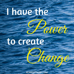 I have the power to create change via KLWightman.com