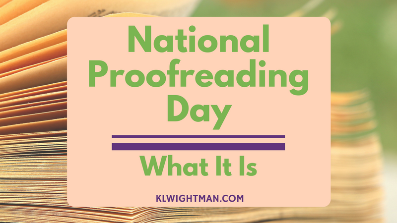 National Proofreading Day What It Is via KLWightman.com