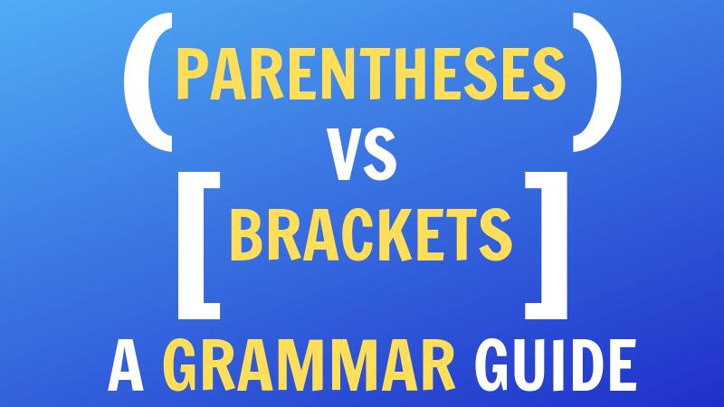 parentheses vs brackets a grammar guide via klwightman.com
